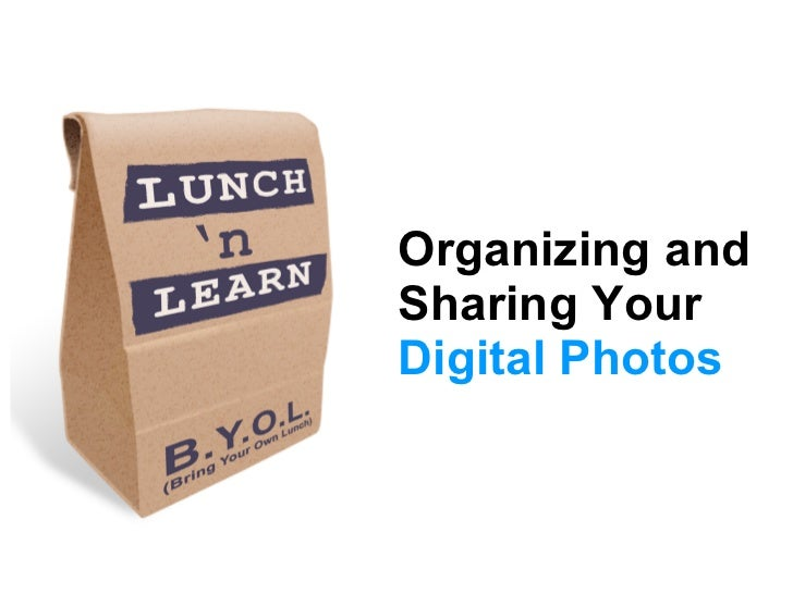 Organizing and Sharing Your  Digital Photos