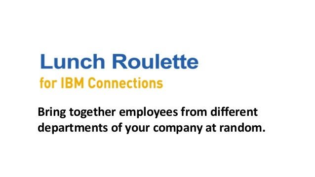 Bring together employees from different departments of your company at random.