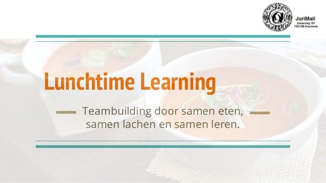 Lunchtime Learning Teambuilding door samen eten, samen lachen en samen leren.