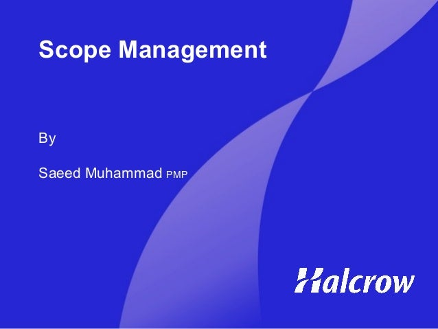 Scope Management By Saeed Muhammad PMP