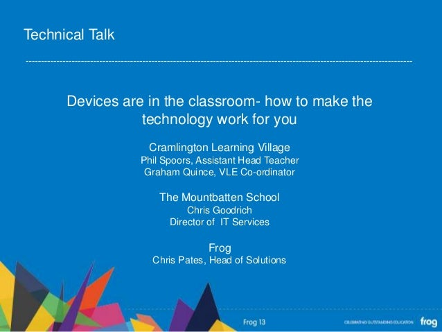 Devices are in the classroom- how to make thetechnology work for youCramlington Learning VillagePhil Spoors, Assistant Hea...