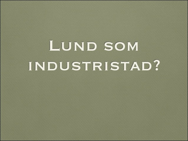 Lund som industristad?
