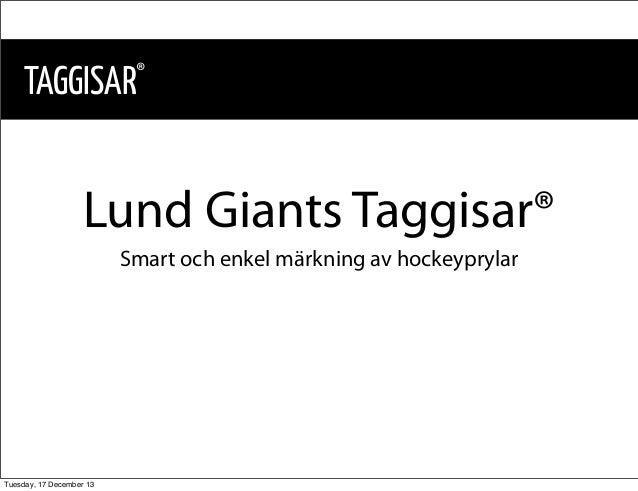 TAGGISAR  ®  Lund Giants Taggisar® Smart och enkel märkning av hockeyprylar  Tuesday, 17 December 13
