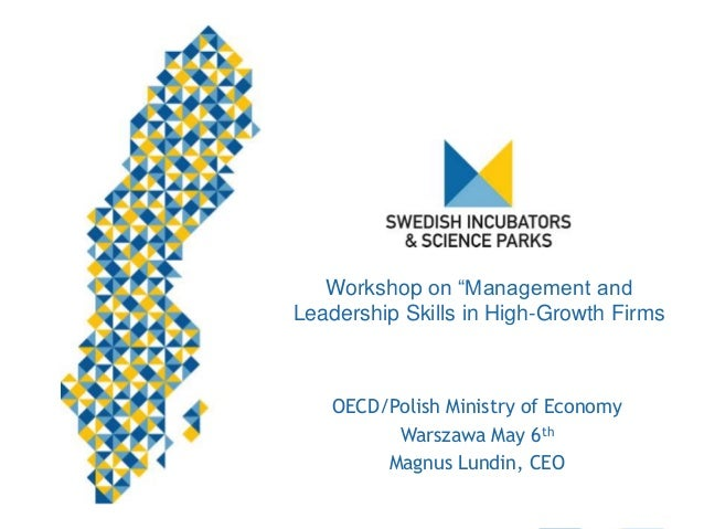 """Workshop on """"Management and Leadership Skills in High-Growth Firms OECD/Polish Ministry of Economy Warszawa May 6th Magnus..."""