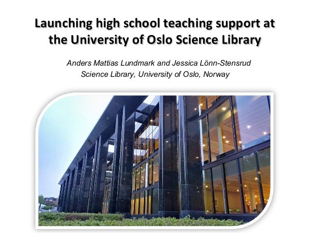 Launching high school teaching support atLaunching high school teaching support at the University of Oslo Science Libraryt...