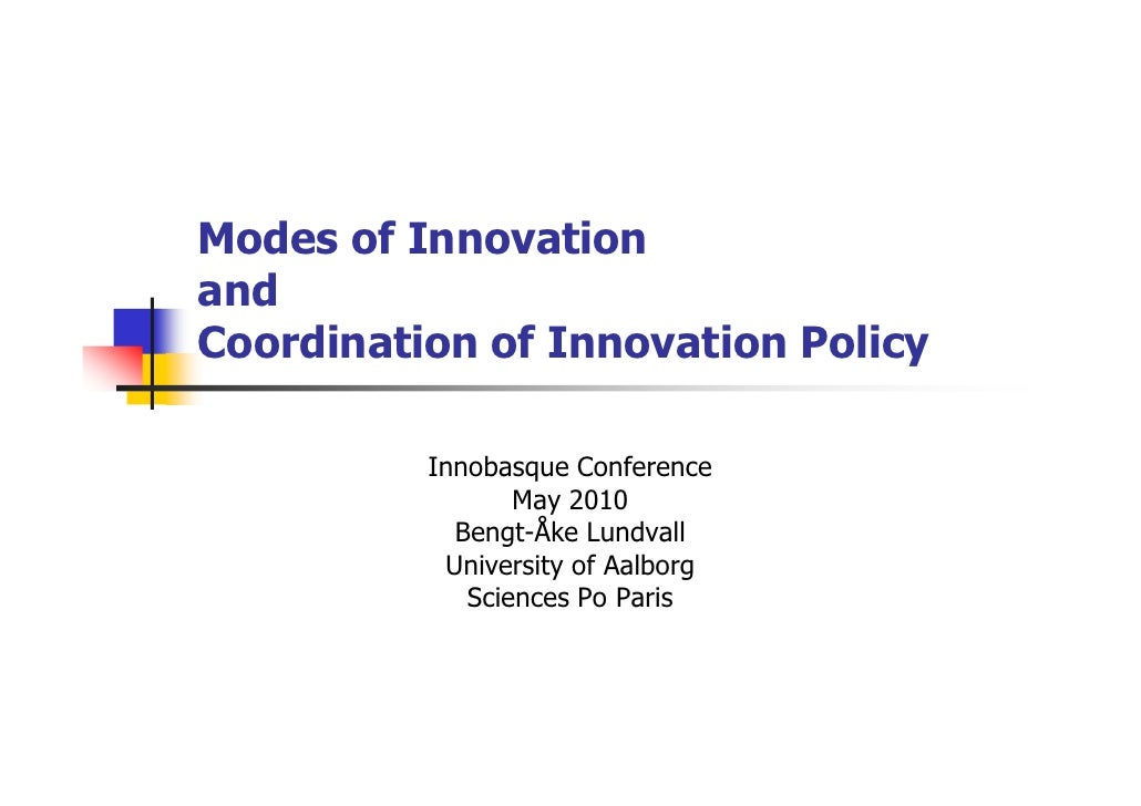 Modes of Innovation and Coordination of Innovation Policy            Innobasque Conference                  May 2010      ...
