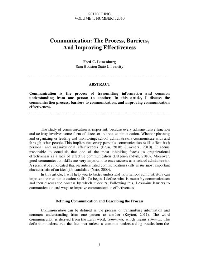 SCHOOLING VOLUME 1, NUMBER1, 2010 1 Communication: The Process, Barriers, And Improving Effectiveness Fred C. Lunenburg Sa...