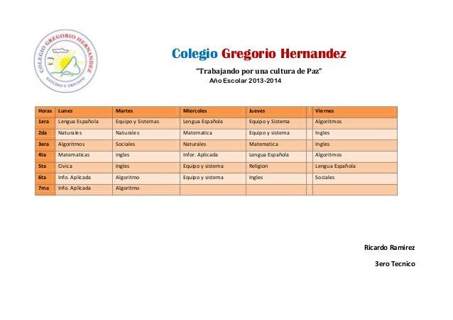 """Colegio Gregorio Hernandez """"Trabajando por una cultura de Paz"""" Año Escolar 2013-2014  Horas Lunes  Martes  Miercoles  Juev..."""