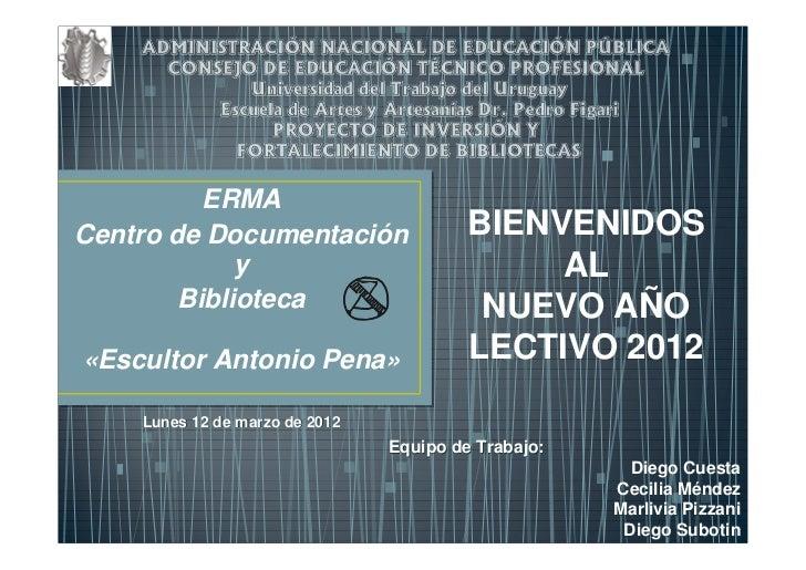 ERMACentro de Documentación                  BIENVENIDOS             y                                AL        Biblioteca...