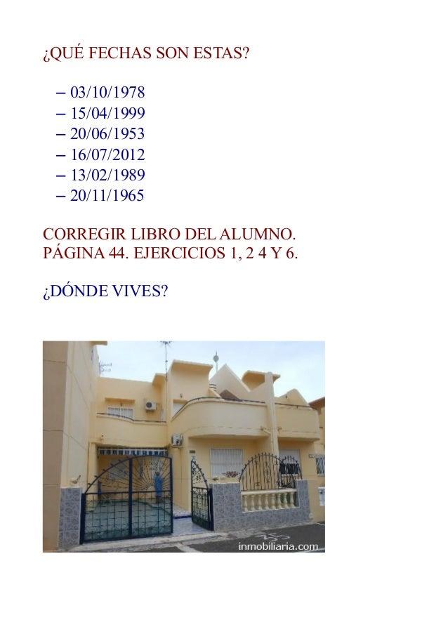 ¿QUÉ FECHAS SON ESTAS? – 03/10/1978 – 15/04/1999 – 20/06/1953 – 16/07/2012 – 13/02/1989 – 20/11/1965 CORREGIR LIBRO DEL AL...
