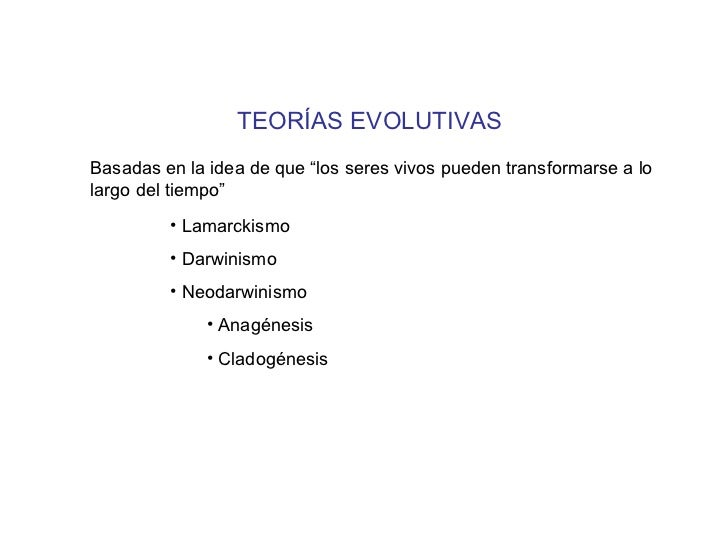 """TEORÍAS EVOLUTIVAS Basadas en la idea de que """"los seres vivos pueden transformarse a lo largo del tiempo"""" <ul><li>Lamarcki..."""