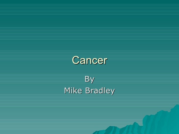 Cancer By Mike Bradley