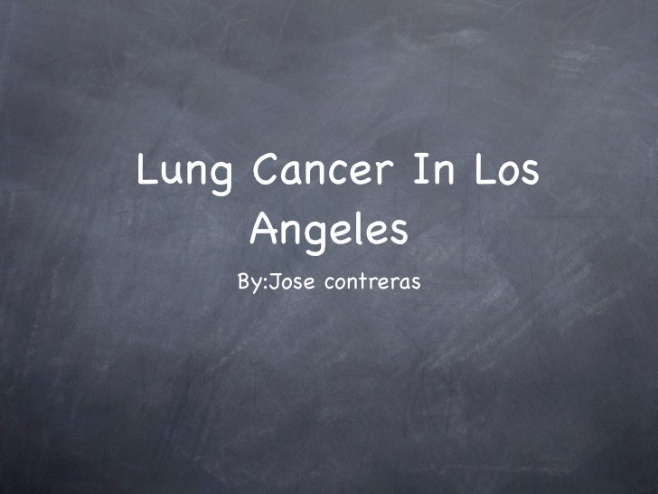 Lung Cancer In Los     Angeles    By:Jose contreras