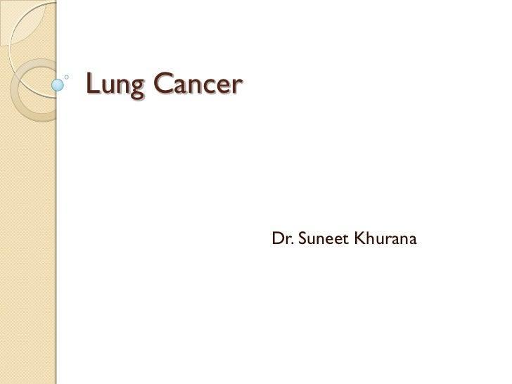 Lung Cancer              Dr. Suneet Khurana