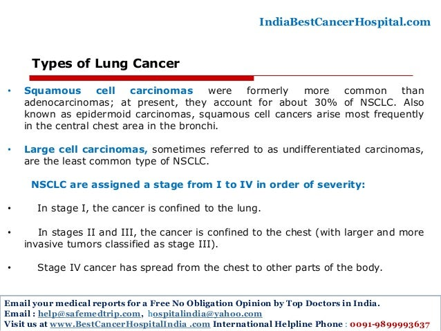the types of lung cancer and its forms Lung cancer – the two main forms of lung cancer are small cell lung cancer (sclc) and non-small cell lung cancer (nsclc) non-small cell is by far the most common making up 80-85 percent of all cases.