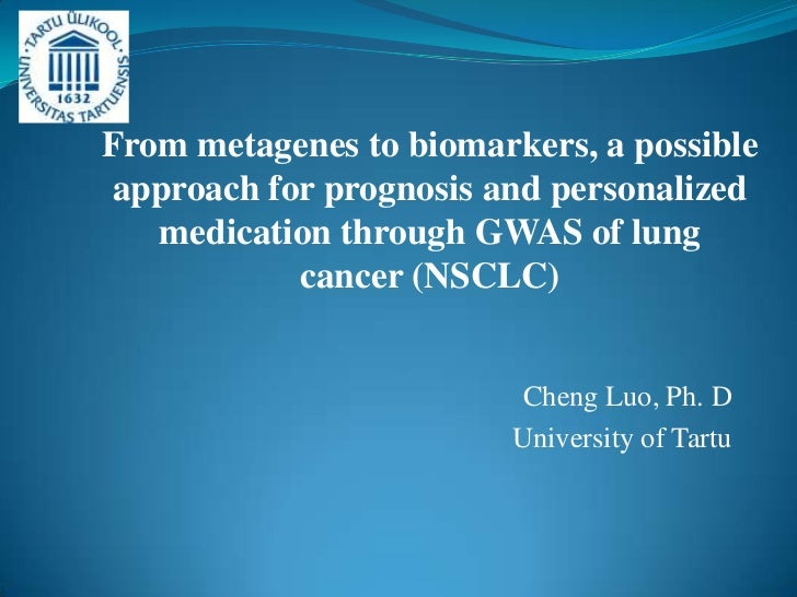 From metagenes to biomarkers, a possibleapproach for prognosis and personalized   medication through GWAS of lung         ...