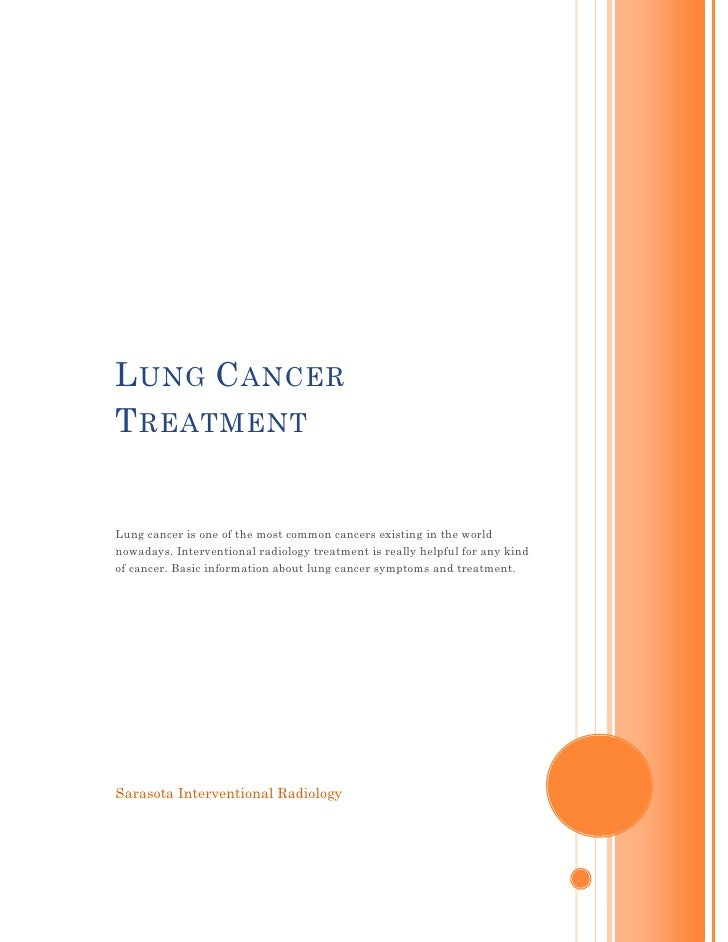 L UNG C ANCER T REATMENT   Lung cancer is one of the most common cancers existing in the world nowadays. Interventional ra...