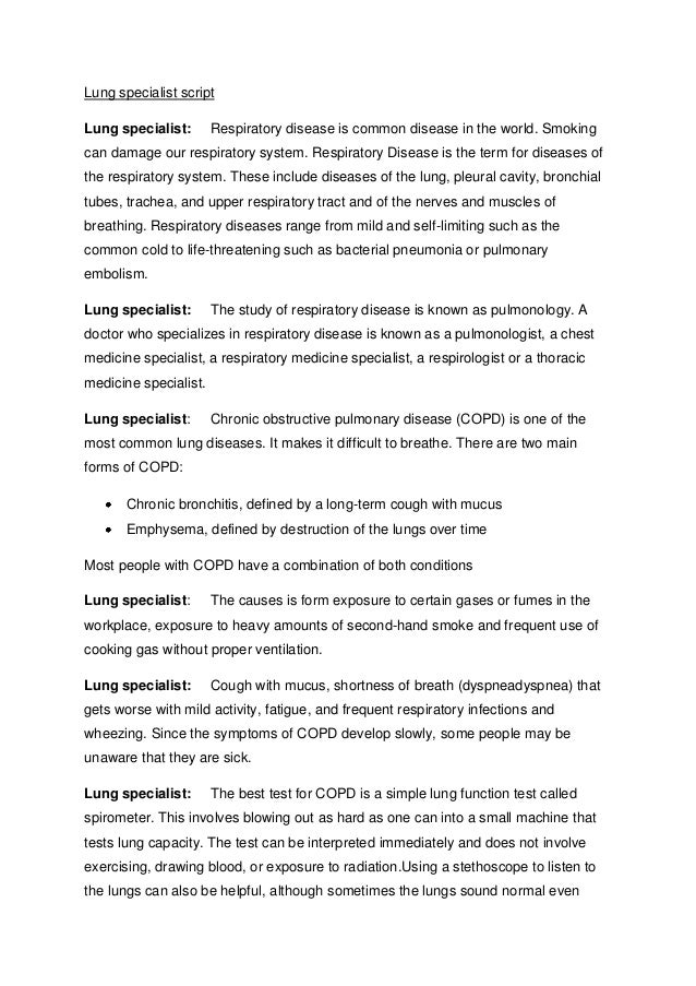 Lung specialist scriptLung specialist:       Respiratory disease is common disease in the world. Smokingcan damage our res...