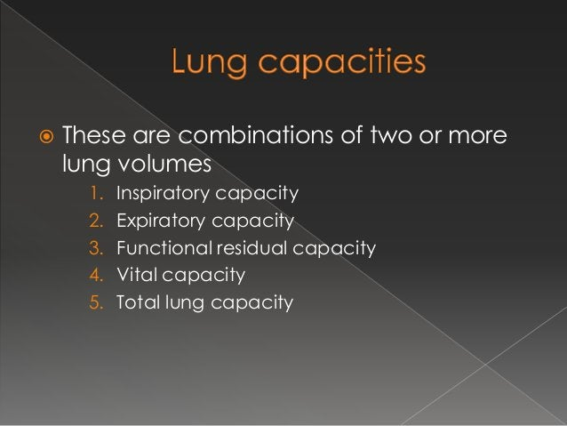  Volume of air remaining in lungs after normal tidal expiration  FRC= ERV + RV ( 1100 + 1200 = 2300ml)