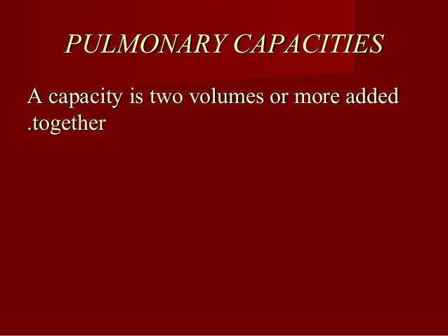 Inspiratory capacity (ICInspiratory capacity (IC(( It is the maximalIt is the maximal volume of air thatvolume of air that...