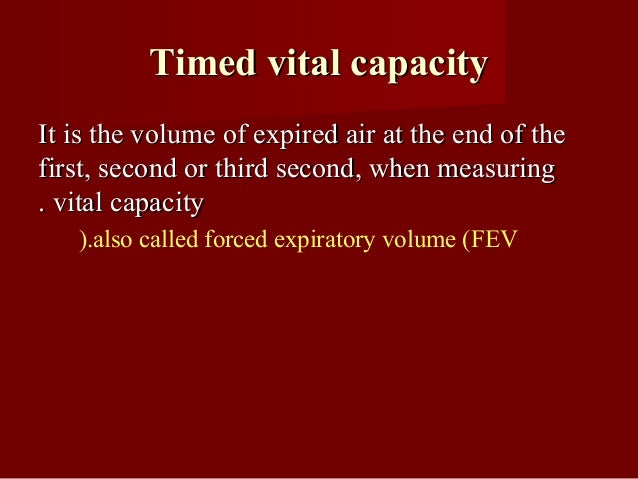 FEVFEV11 & FVC& FVC • Forced expiratory volume in 1 second (FEV1) in young trained athletes: 4 L •FVC in young trained ath...