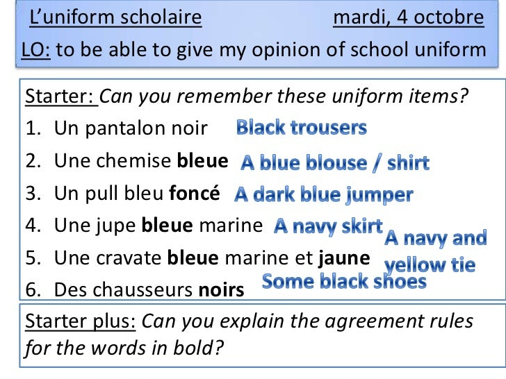 L'uniform scholaire               mardi, 4 octobreLO: to be able to give my opinion of school uniformStarter: Can you reme...