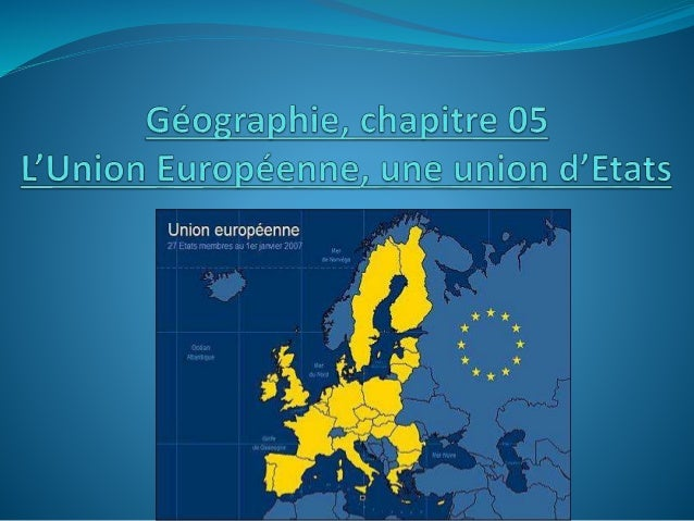 Introduction : quelques rappels…  1957 : Traité de Rome, début de la construction européenne.  L'Union Européenne compre...