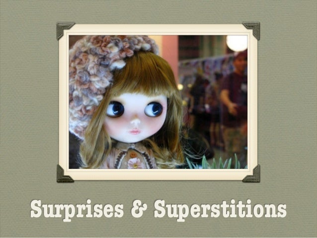 Surprises & Superstitions