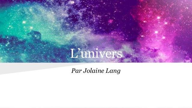 L'univers Par Jolaine Lang