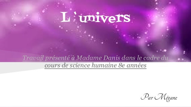 L`univers Travail présenté à Madame Danis dans le cadre du cours de science humaine 8e années ParMégane