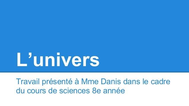 L'univers Travail présenté à Mme Danis dans le cadre du cours de sciences 8e année