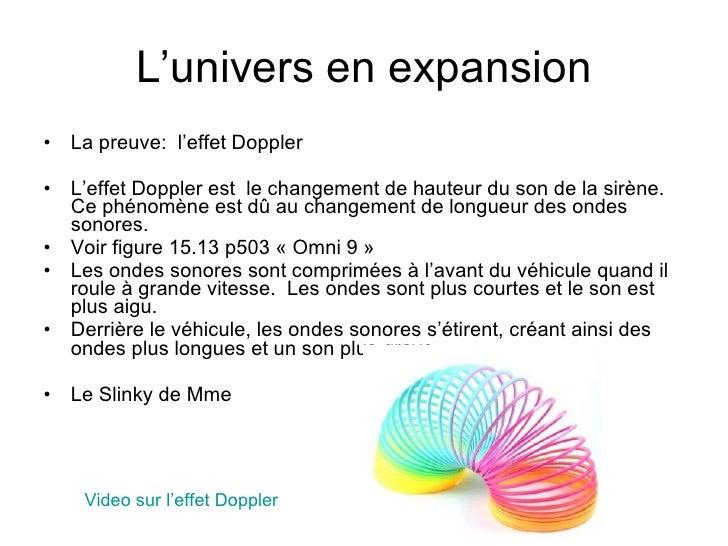 L'univers en expansion <ul><li>La preuve:  l'effet Doppler </li></ul><ul><li>L'effet Doppler est  le changement de hauteur...