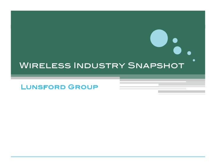 Wireless Industry Snapshot!  Lunsford Group!
