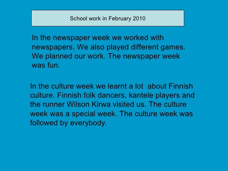In the culture week we learnt a lot  about Finnish culture. Finnish folk dancers, kantele players and the runner Wilson Ki...