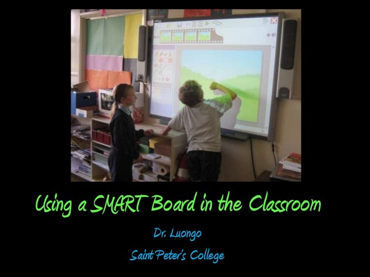Using a SMART Board in the Classroom                 Dr. Luongo            Saint Peter's College