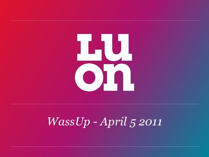 LUON WassUp - April 5, 2011