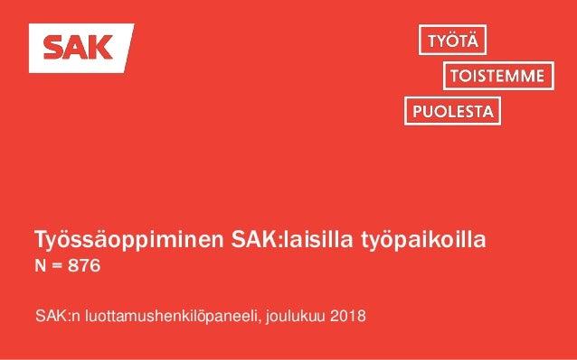 Työssäoppiminen SAK:laisilla työpaikoilla N = 876 SAK:n luottamushenkilöpaneeli, joulukuu 2018