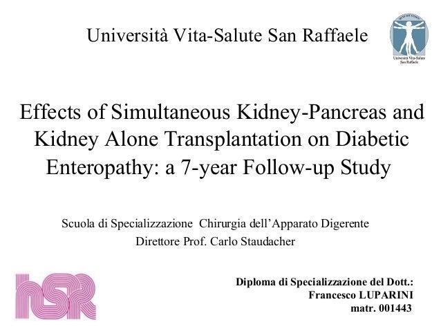 Università Vita-Salute San RaffaeleEffects of Simultaneous Kidney-Pancreas and Kidney Alone Transplantation on Diabetic   ...
