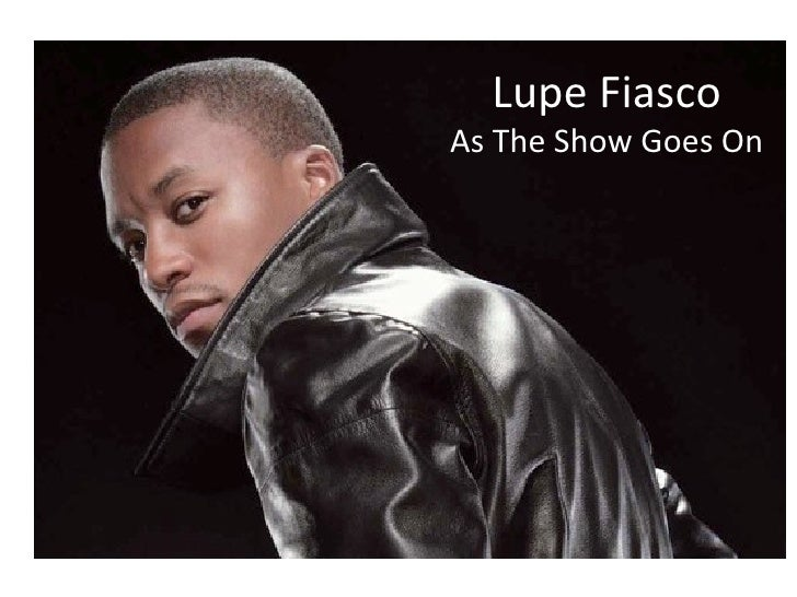 Lupe Fiasco As The Show Goes On
