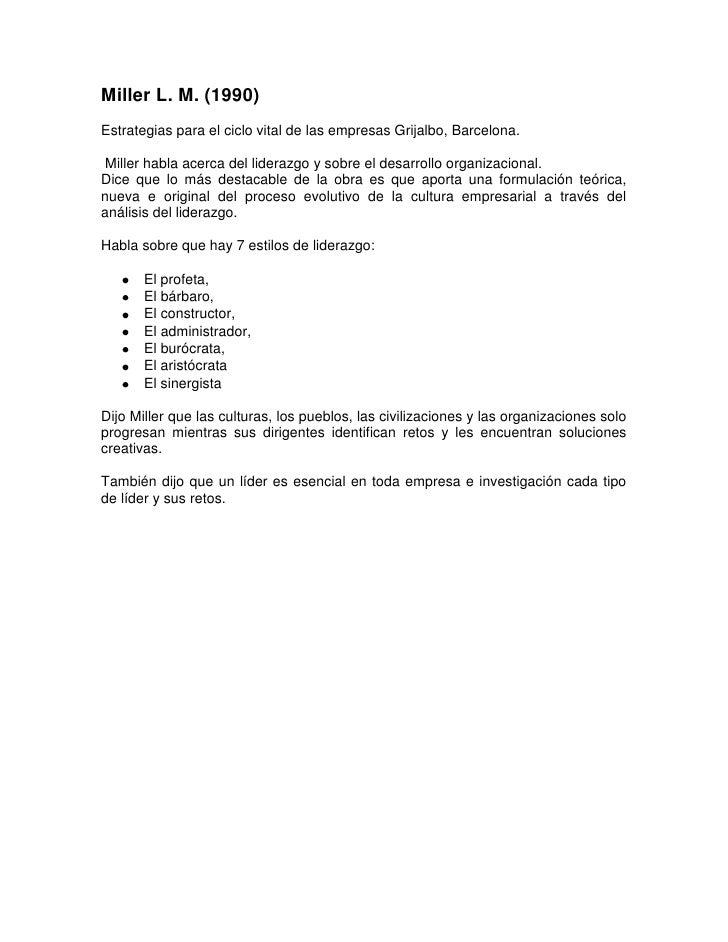 Miller L. M. (1990)Estrategias para el ciclo vital de las empresas Grijalbo, Barcelona. Miller habla acerca del liderazgo ...