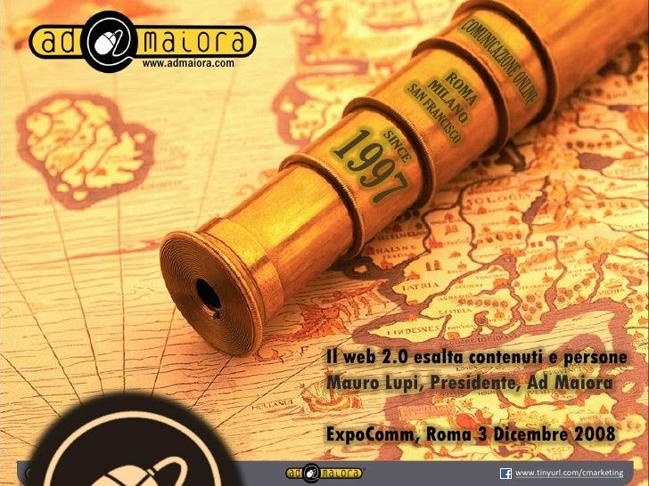 www.admaiora.com                                                 Il web 2.0 esalta contenuti e persone                    ...