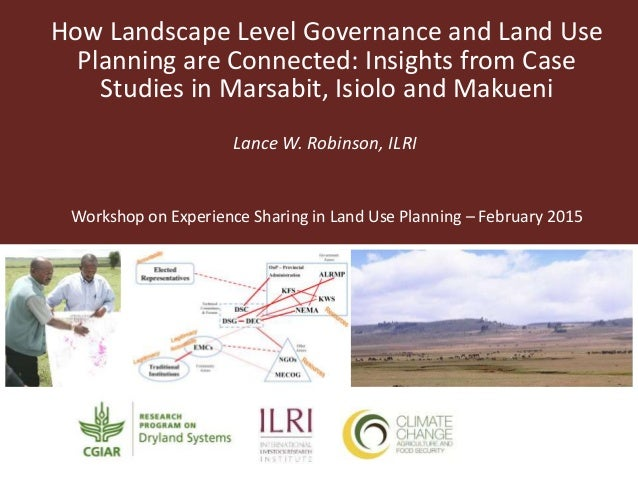 How Landscape Level Governance and Land Use Planning are Connected: Insights from Case Studies in Marsabit, Isiolo and Mak...
