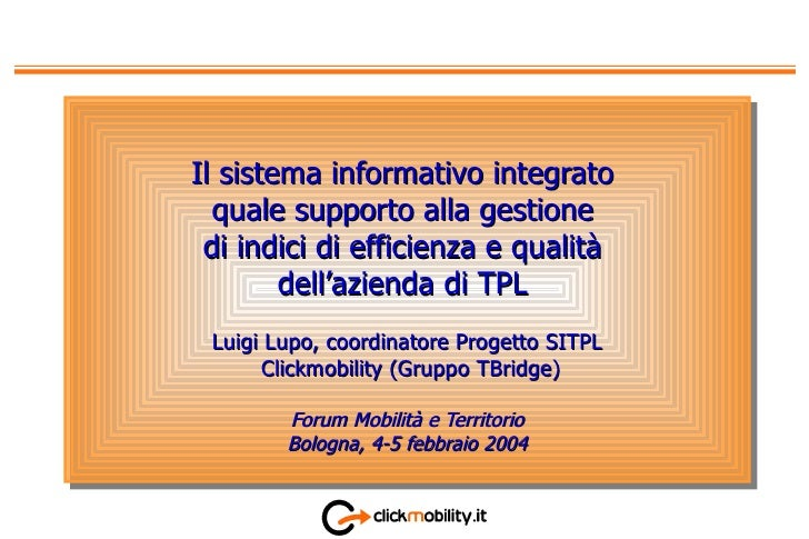 Il sistema informativo integrato  quale supporto alla gestione  di indici di efficienza e qualit à  dell'azienda di TPL   ...