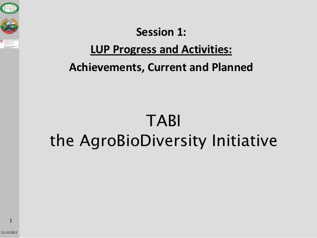 Session 1:                   LUP Progress and Activities:               Achievements, Current and Planned                 ...