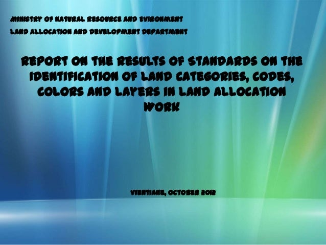 Ministry of Natural Resource and EvironmentLand Allocation and Development Department  Report on the Results of Standards ...