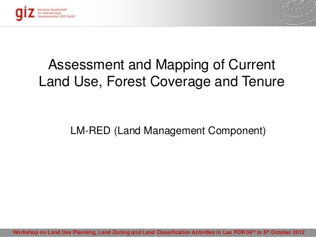Assessment and Mapping of Current          Land Use, Forest Coverage and Tenure                      LM-RED (Land Manageme...