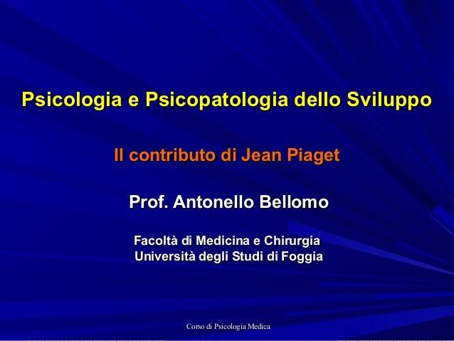 Corso di Psicologia MedicaCorso di Psicologia Medica Psicologia e Psicopatologia dello SviluppoPsicologia e Psicopatologia...