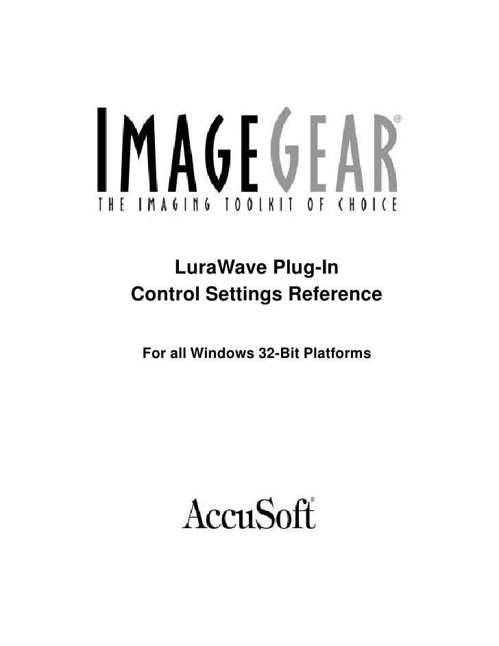 LuraWave Plug-In Control Settings Reference   For all Windows 32-Bit Platforms