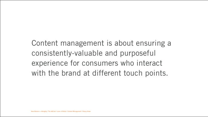 Content management is about ensuring aconsistently-valuable and purposefulexperience for consumers who interactwith the br...