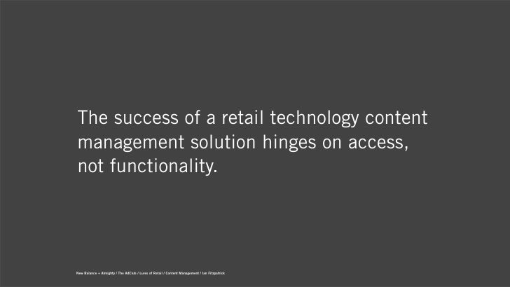 The success of a retail technology contentmanagement solution hinges on access,not functionality.New Balance + Almighty / ...